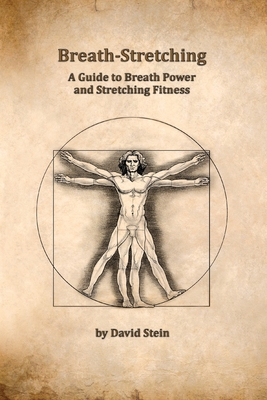 Breath-Stretching: A Guide to Breath Power and Stretching Fitness Cover Image
