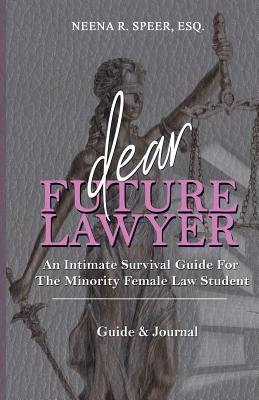 Dear Future Lawyer: An Intimate Survival Guide For The Minority Female Law Student Cover Image