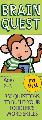 My First Brain Quest, Revised 4th Edition: 350 Questions and Answers to Build Your Toddlers Word Skills Cover Image