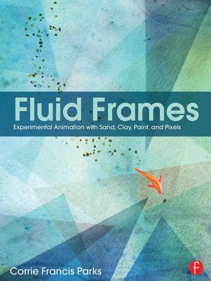 Fluid Frames: Experimental Animation with Sand, Clay, Paint, and Pixels Cover Image