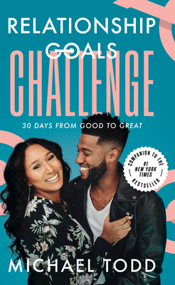 Relationship Goals Challenge: Thirty Days from Good to Great Cover Image