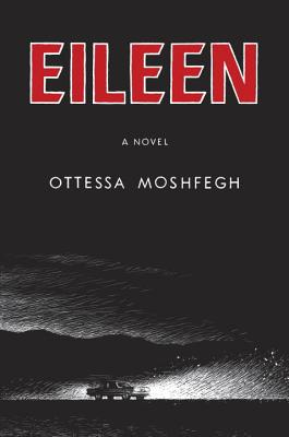 Eileen: A Novel Cover Image