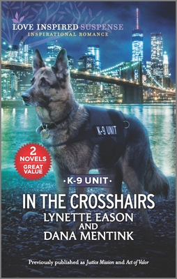 In the Crosshairs: Inspirational Romantic Suspense Cover Image