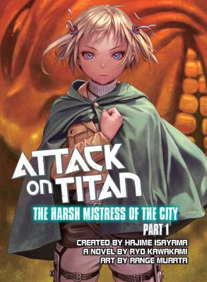Attack on Titan: The Harsh Mistress of the City, Part 1 cover image