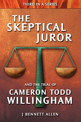 The Skeptical Juror and the Trial of Cameron Todd Willingham Cover Image
