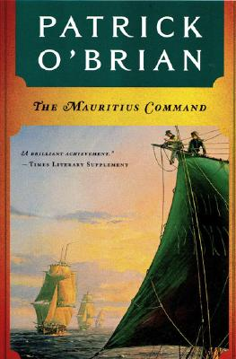 The Mauritius Command (Aubrey/Maturin Novels #4) Cover Image