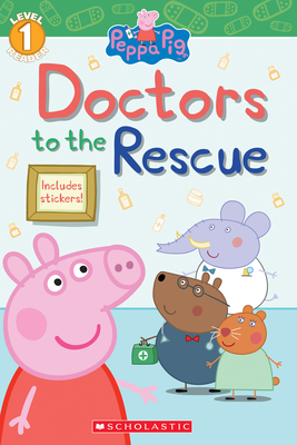 Doctors to the Rescue (Peppa Pig: Level 1 Reader) Cover Image
