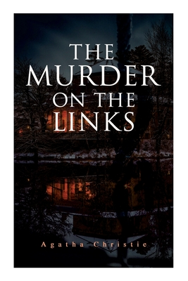 The Murder on the Links: Detective Mystery Classic Cover Image