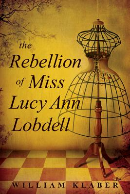 The Rebellion of Miss Lucy Ann Lobdell Cover