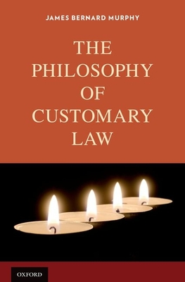 The Philosophy of Customary Law Cover Image