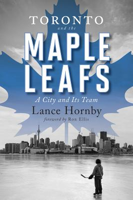 Cover for Toronto and the Maple Leafs