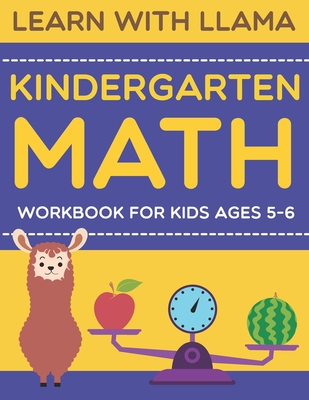 learn with llama kindergarten math workbook for kids ages 5-6 Cover Image