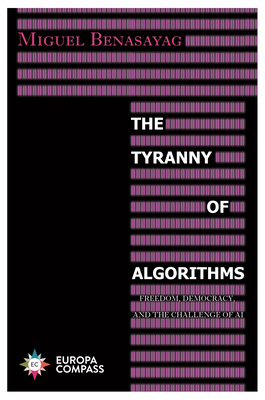 The Tyranny of Algorithms: Freedom, Democracy, and the Challenge of AI Cover Image