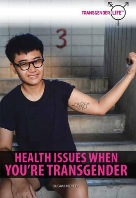 Health Issues When You're Transgender (Transgender Life) Cover Image