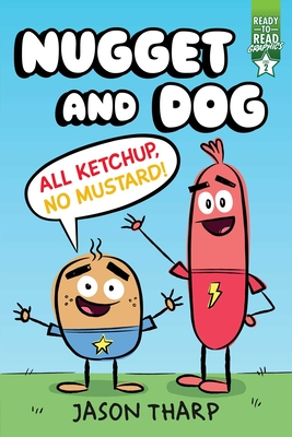 All Ketchup, No Mustard! (Nugget and Dog) Cover Image