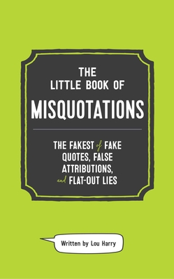 Cover for The Little Book of Misquotations