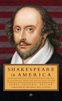 Shakespeare in America: An Anthology from the Revolution to Now (LOA #251) Cover Image