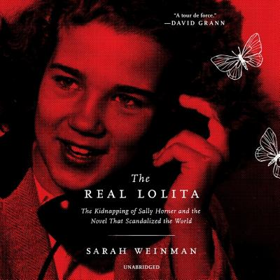 The Real Lolita Lib/E: The Kidnapping of Sally Horner and the Novel That Scandalized the World Cover Image