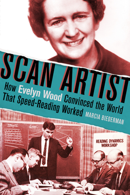 Scan Artist: How Evelyn Wood Convinced the World That Speed-Reading Worked Cover Image