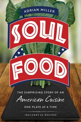 Soul Food: The Surprising Story of an American Cuisine, One Plate at a Time Cover Image