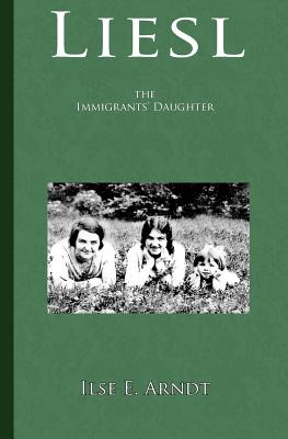 Liesl: the immigrants' daughter Cover Image