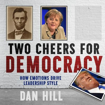Two Cheers for Democracy: How Emotions Drive Leadership Style Cover Image