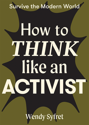 How to Think Like an Activist (Survive the Modern World) Cover Image