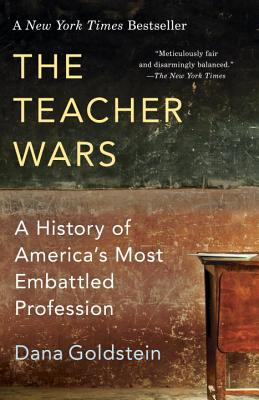 The Teacher Wars: A History of America's Most Embattled Profession Cover Image