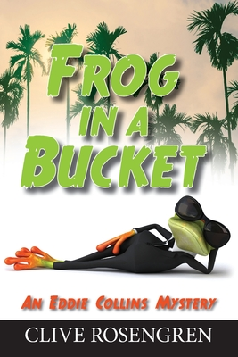Frog in a Bucket (Eddie Collins Mystery #5) Cover Image