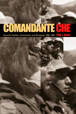 Comandante Che: Guerrilla Soldier, Commander, and Strategist, 1956-1967 Cover Image