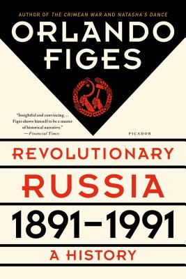 Revolutionary Russia, 1891-1991: A History Cover Image