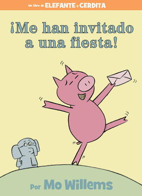 ¡Me han invitado a una fiesta! (Spanish Edition) (An Elephant and Piggie Book) Cover Image