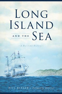 Long Island and the Sea: A Maritime History Cover Image