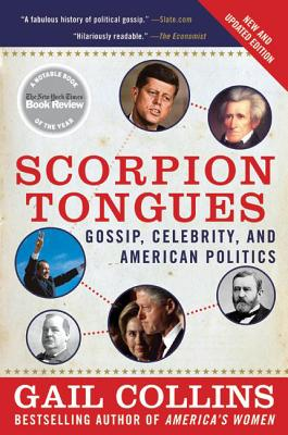 Scorpion Tongues New and Updated Edition: Gossip, Celebrity, and American Politics Cover Image