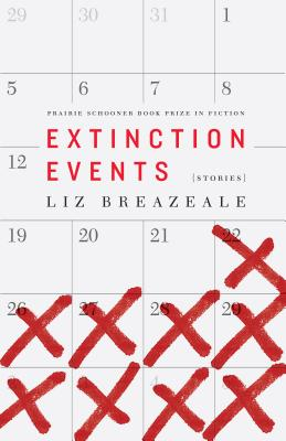 Extinction Events: Stories (Prairie Schooner Book Prize in Fiction) Cover Image