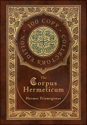 The Corpus Hermeticum (100 Copy Collector's Edition) Cover Image