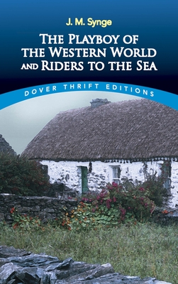 The Playboy of the Western World and Riders to the Sea (Dover Thrift Editions) Cover Image