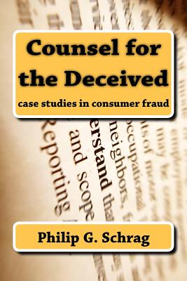 Counsel for the Deceived: Case Studies in Consumer Fraud Cover Image