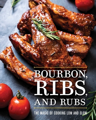 Bourbon, Ribs, and Rubs: The Magic of Cooking Low and Slow Cover Image