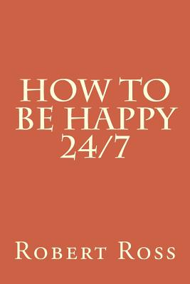 How to be Happy 24/7 Cover Image