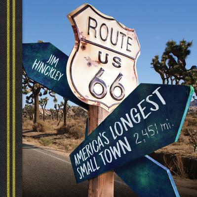 Route 66: America's Longest Small Town Cover Image