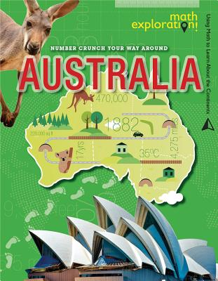 Number Crunch Your Way Around Australia (Math Exploration: Using Math to Learn about the Continents) Cover Image