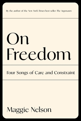 On Freedom: Four Songs of Care and Constraint Cover Image