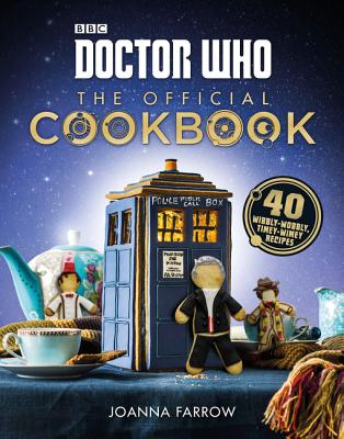 Doctor Who: The Official Cookbook: 40 Wibbly-Wobbly Timey-Wimey Recipes Cover Image