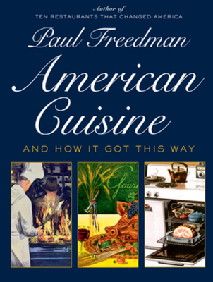American Cuisine: And How It Got This Way Cover Image