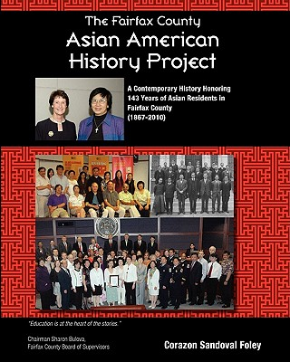 The Fairfax County Asian American History Project: A Contemporary History Honoring 143 Years of Asian Residents in Fairfax County Cover Image