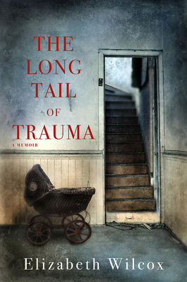The Long Tail of Trauma: A Memoir Cover Image