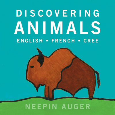 Discovering Animals: English * French * Cree Cover Image