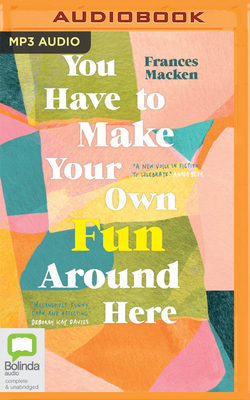 You Have to Make Your Own Fun Around Here Cover Image