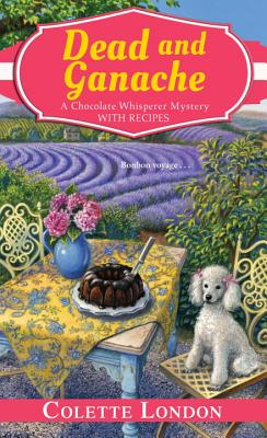 Dead and Ganache (A Chocolate Whisperer Mystery #4) Cover Image